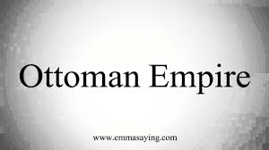 How Do You Spell Ottoman How To Pronounce Ottoman Empire