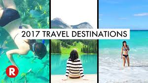 best places to travel in 2017 where should you travel this
