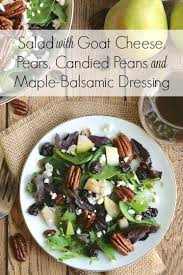 salad with goat cheese pears candied pecans and maple balsamic
