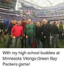 Green Bay Memes - usba stadium 19 with my high school buddies at minnesota vikings