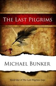 pilgrims book the last pilgrims by michael bunker