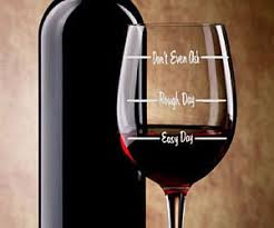 glass of wine easy day rough day wine glass