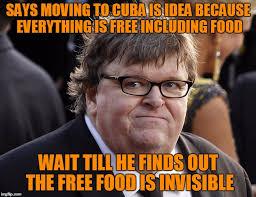 Cuba Meme - michael moore imgflip