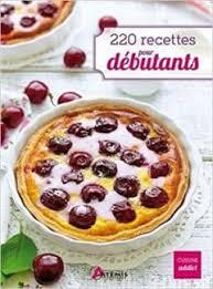 recette de cuisine pour d饕utant 220 recettes pour débutants pdf