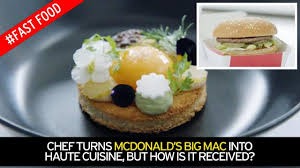 haute cuisine top chef transforms mcdonald s big mac into haute cuisine but will
