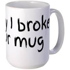 amazon com cafepress sorry i broke your mug mugs coffee mug