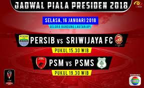 Jadwal Piala Presiden 2018 Jadwal Pertandingan Dan Siaran Langsung Grup A Piala Presiden 2018