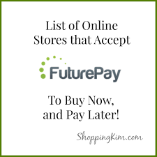 list of stores that accept futurepay to buy now pay later