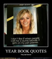 Blonde Meme - year book quotes very demotivational demotivational posters