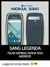 Nokia 3310 Meme - 25 best memes about nokia 3310 android nokia 3310 android memes
