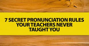 secret pronunciation rules your teachers never taught you but you