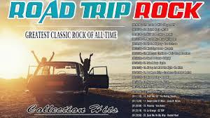 top 100 great road trip rock songs best driving rock songs all