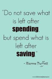 a message for do not save what is left after spending