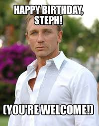 Welcome Meme - meme creator happy birthday steph you re welcome meme