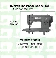 thompson mini walking foot sewing machine owners manual and