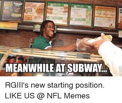 Subway Memes - daily omelet sandwiches ea meanwhile at subway rgiii s new