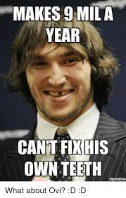 Zip Meme - makes 9 mila year cantfixhis own teeth zipmeme what about ovi d d