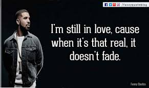 Funny In Love Quotes by Drake Love Quotes 2017 With Pictures U0026 Images Drake Quotes