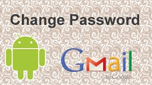 change password on android phone change gmail password on android 2015