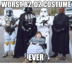 R2d2 Memes - worst r2 d2 costume ever r2 d2 meme on me me