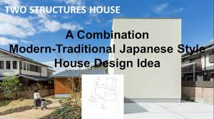 a combination modern traditional japanese style house design idea
