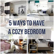 cozy room ideas 5 ways to have a cozy bedroom the inspired room