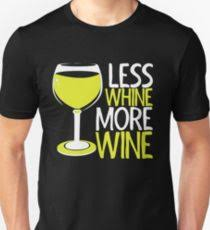 less whine more wine t shirts redbubble