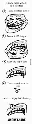 How To Make A Meme Face - how to make a shark from troll face troll face face and memes
