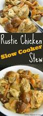 rustic chicken slow cooker stew who needs a cape