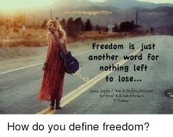 Janis Joplin Meme - freedom is just another word for nothing left to lose janis joplin