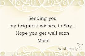 sending you my brightest wishes to say you get well soon