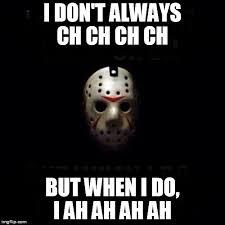 I Dont Always Meme Maker - jason imgflip