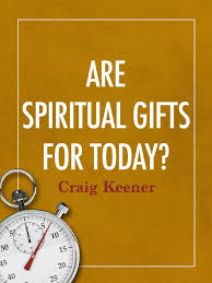 are spiritual gifts for today seedbed