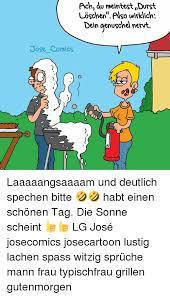 schönen tag sprüche lustig 25 best memes about lachen lachen memes