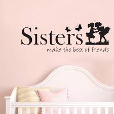 aliexpress com buy sisters make the best of friends quote vinyl aliexpress com buy sisters make the best of friends quote vinyl wall art decals wall stickers for kids bedroom from reliable sticker wall art suppliers on