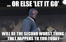 Spy Meme - meet the spy meme let it go by bluerface on deviantart