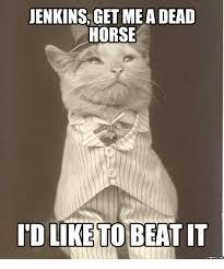 Beating A Dead Horse Meme - jenkins getme a dead horse id like to beat it beat it meme on me me