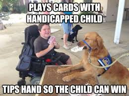 Meme Guide - plays cards with handicapped child tips hand so the child can win