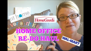 home office re do haul homegoods at home walmart youtube