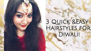 3 best easy and quick hairstyles for diwali 2017 youtube