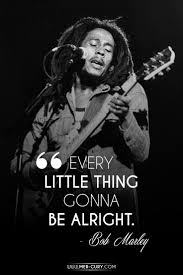 wisdom quotes 15 bob marley quotes that will stand the test of