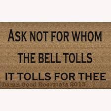 ask not for whom the bell tolls donne quote doormat damn