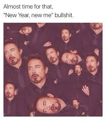 New Year New Me Meme - almost time for that new year new me bullshit meme on me me
