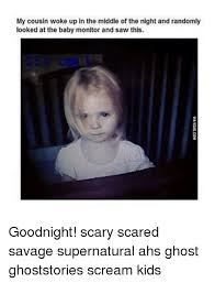 Scary Goodnight Meme - my cousin woke up in the middle of the night and randomly looked at