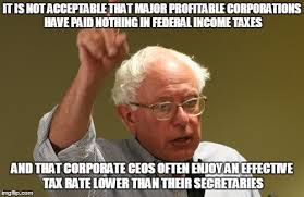 Income Tax Meme - unacceptable corporate taxes bernie sanders know your meme