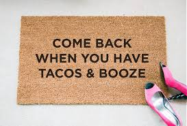 tacos u0026 booze quote doormat funny doormat welcome mat funny