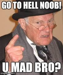 Mad Bro Meme - u mad bro imgflip