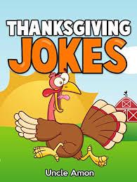 thanksgiving jokes thanksgiving jokes for by amon