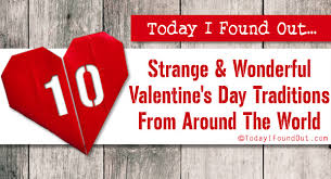 10 strange and wonderful s day traditions from around