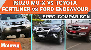 toyota website india isuzu mu x vs ford endeavor vs toyota fortuner specification